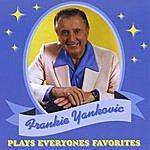 Frankie Yankovic Plays Everyones Favorites