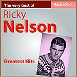 Rick Nelson The Very Best Of Ricky Nelson: Greatest Hits