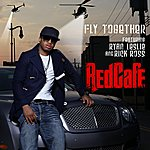 Red Café Fly Together (Feat. Ryan Leslie & Rick Ross) (Edited)