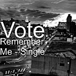 Vote Remember Me - Single