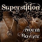 Norm Bowler Superstition