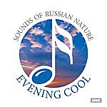 Nature Sounds Sounds Of Russian Nature. Evening Cool