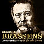 Georges Brassens La Mauvaise Réputation Et Ses Plus Belles Chansons (Version Originale Remasterisée)