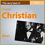 Charlie Christian The Very Best Of Charlie Christian: Blues
