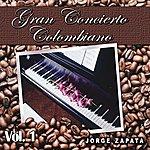 Jorge Zapata Gran Concierto Colombiano Vol.1