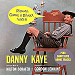 Danny Kaye Mommy, Gimme A Drinka Water