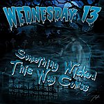 Wednesday 13 Something Wicked This Way Comes