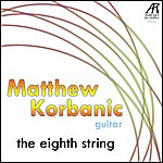 Matthew Korbanic The Eighth String