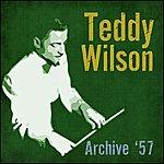 Teddy Wilson Archive '57