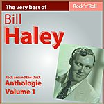 Bill Haley The Very Best Of Bill Haley: Rock Around The Clock (Anthology, Vol. 1)