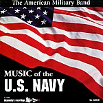 The American Military Band Music Of The U.S. Navy
