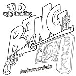 Ugly Duckling Bang For Your Buck Instrumentals