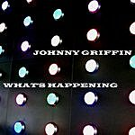 Johnny Griffin What's Happening