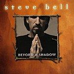 Steve Bell Beyond A Shadow