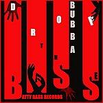 Bubba Drop The Bass