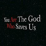 Rick Founds You Are The God Who Saves Us