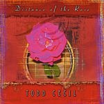 Todd Cecil Distance Of The Rose