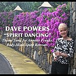 Dave Powers Spirit Dancing (Theme Song For Annette Franks Body-Mind-Spirit Retreats)