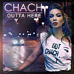 Chach Outta Here - Single