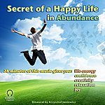 Binaural Secret Of A Happy Life In Abundance (This Music Gives You: Life Energy, Confidence, Creativity, Relaxation & Joy) - Single