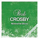 Bob Crosby Wolverine Blues