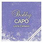 Bobby Capo Llora Corazon