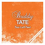 Buddy Tate Two Left Feet