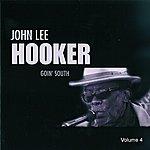John Lee Hooker Goin' South (Vol. 4)