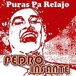 Pedro Infante Puras Pa Relajo (Delux)