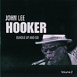 John Lee Hooker Bundle Up And Go (Vol. 2)