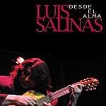 Luis Salinas Desde El Alma