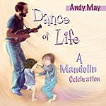 Andy May Dance Of Life (A Mandolin Celebration)