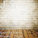 J.S. Extraordinary Gentlemen (Prod By Kajmir Royale) - Single