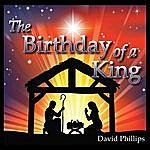 David Phillips The Birthday Of A King