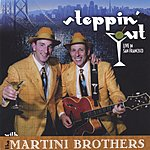 Martini Brothers Steppin' Out! (Live In San Francisco)