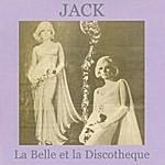 Jack La Belle Et La Discotheque