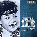Julia Lee Mama Don't Allow