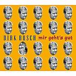 Dirk Busch Mit Geht´s Gut