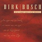Dirk Busch Sie Sagt Was Sie Denkt