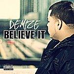 Demize Believe It - Single