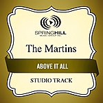 The Martins Above It All (Studio Track)