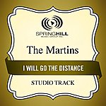 The Martins I Will Go The Distance (Studio Track)