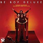 Be-Bop Deluxe Futurist Manifesto - 1974-1978
