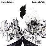 Samy Deluxe Zurück Zu Wir