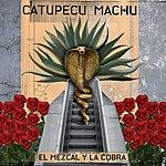 Catupecu Machu El Mezcal Y La Cobra