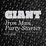 Giant Iron Man / Party Starter