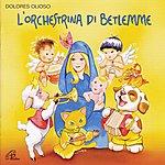 Dolores Olioso L'orchestrina DI Betlemme