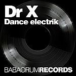 Dr. X Dance Electrik