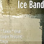 "Ice "" Talkin "" (Feat. Uuique Pleasure) - Single"