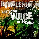 Bumblefoot Let Your Voice Be Heard